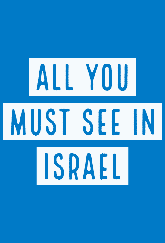 ALL YOU MUST SEE IN ISRAEL